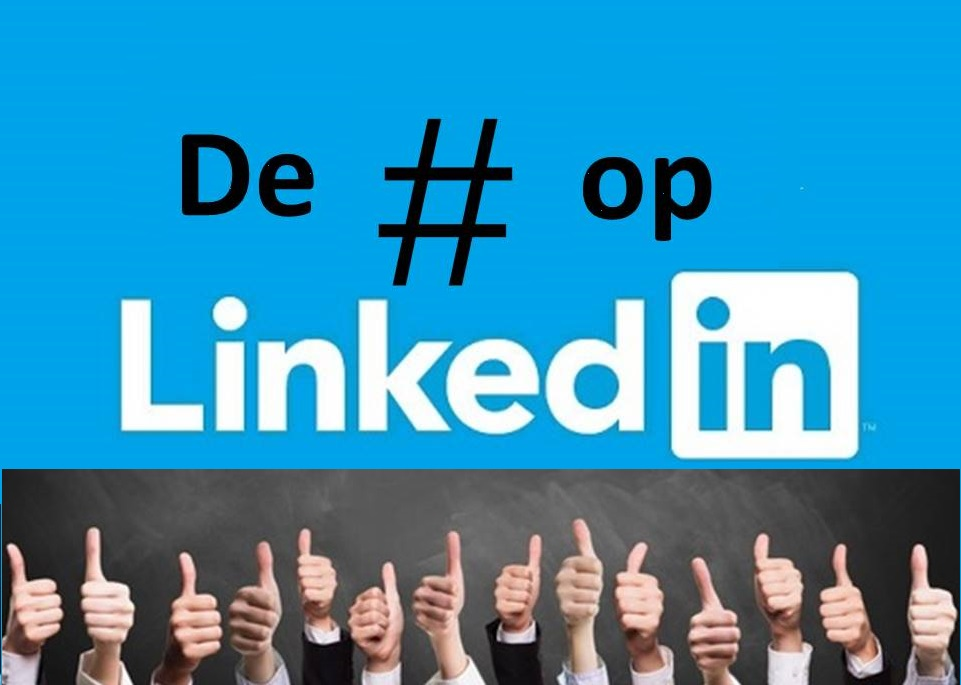 Hoe en waarom je een hashtag op LinkedIn moet volgen