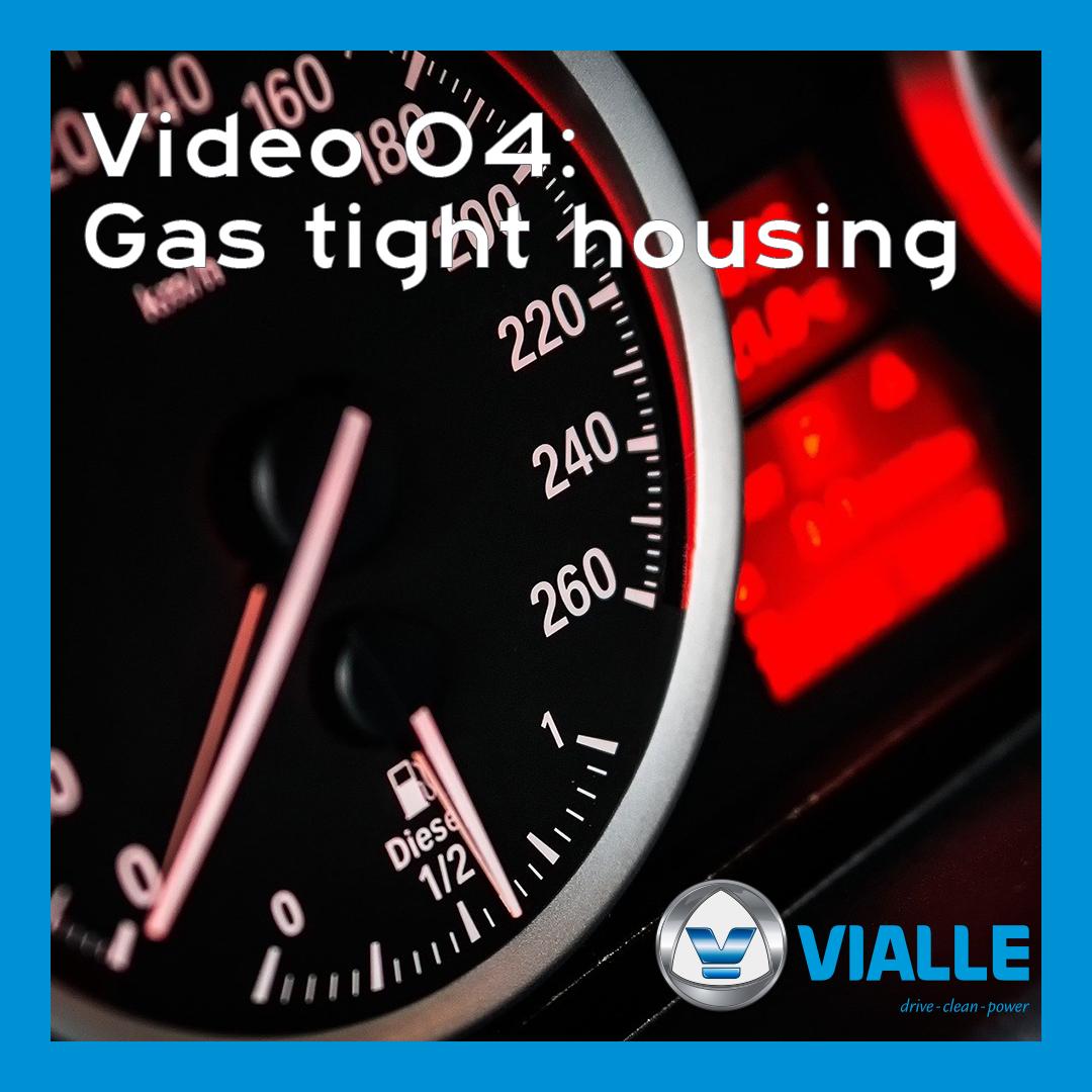 Video 04: Gas tight housing